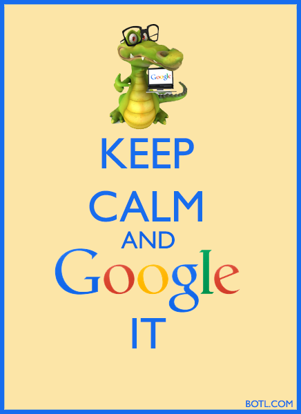keep calm and google it botl.com