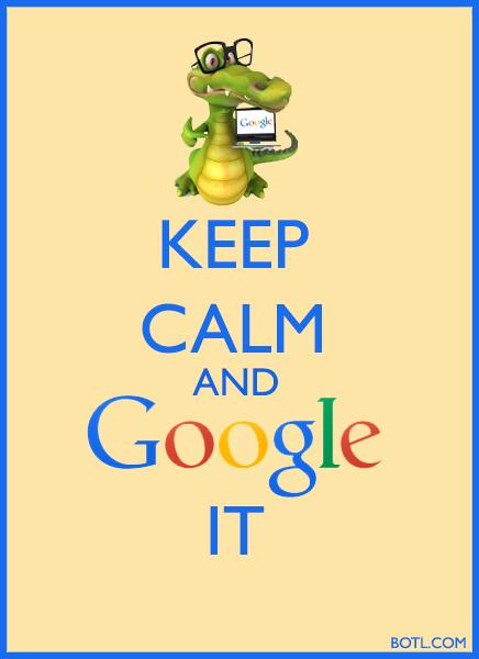 keep calm and google it botl.com